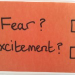 Fear or Excitement – What shapes your decisions?